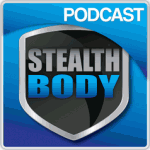 Stealth Body Podcast