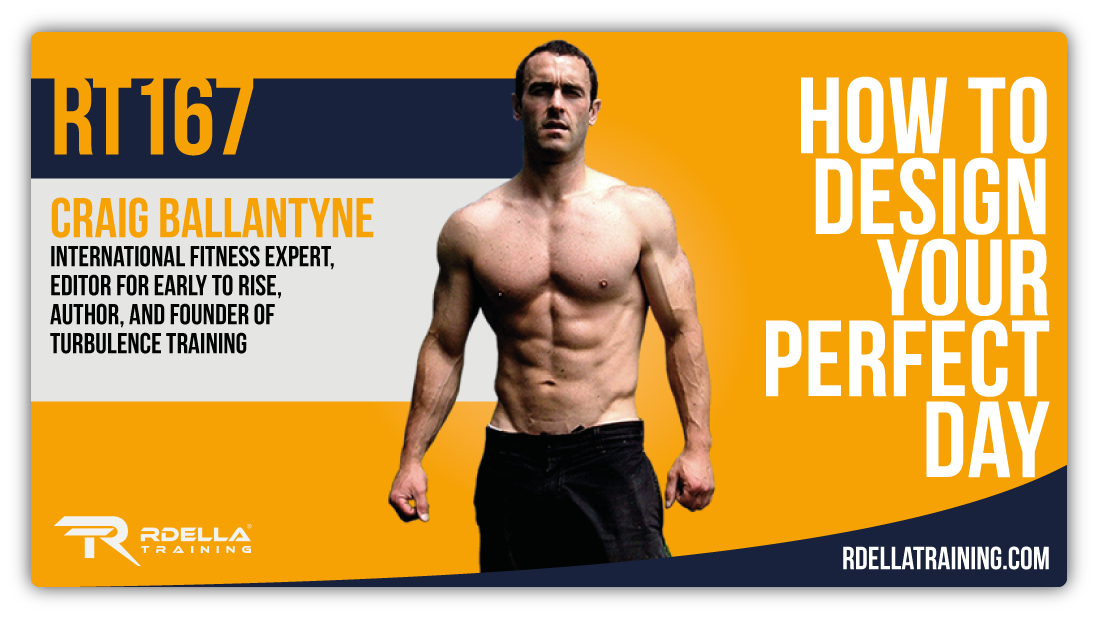 167-Rdella-Training-Craig-Ballantyne-Early-To-Rise
